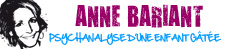 Anne Bariant : Psychanalyse d'une enfant gâtée